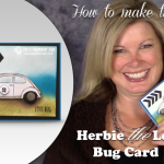 BLOG HOP & VIDEO: How to Make Herbie the Love Bug – VW Card + Giveaway