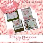 FREE TUTORIAL: Birthday Blooms Card Tutorial