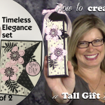 VIDEO SERIES: Timeless Elegance Set Part 2 – The Box