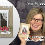 VIDEO: How to make a Window Sill Flower Box Card