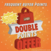 SPECIAL: Double Frequent Buyer Points – Earn Free Stamps May 13 – 31