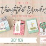 SPECIAL: Thoughtful Branches Stamp Set bundle and Free tutorial in August