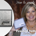 VIDEO: How to create a Frosted Vellum Impression Technique