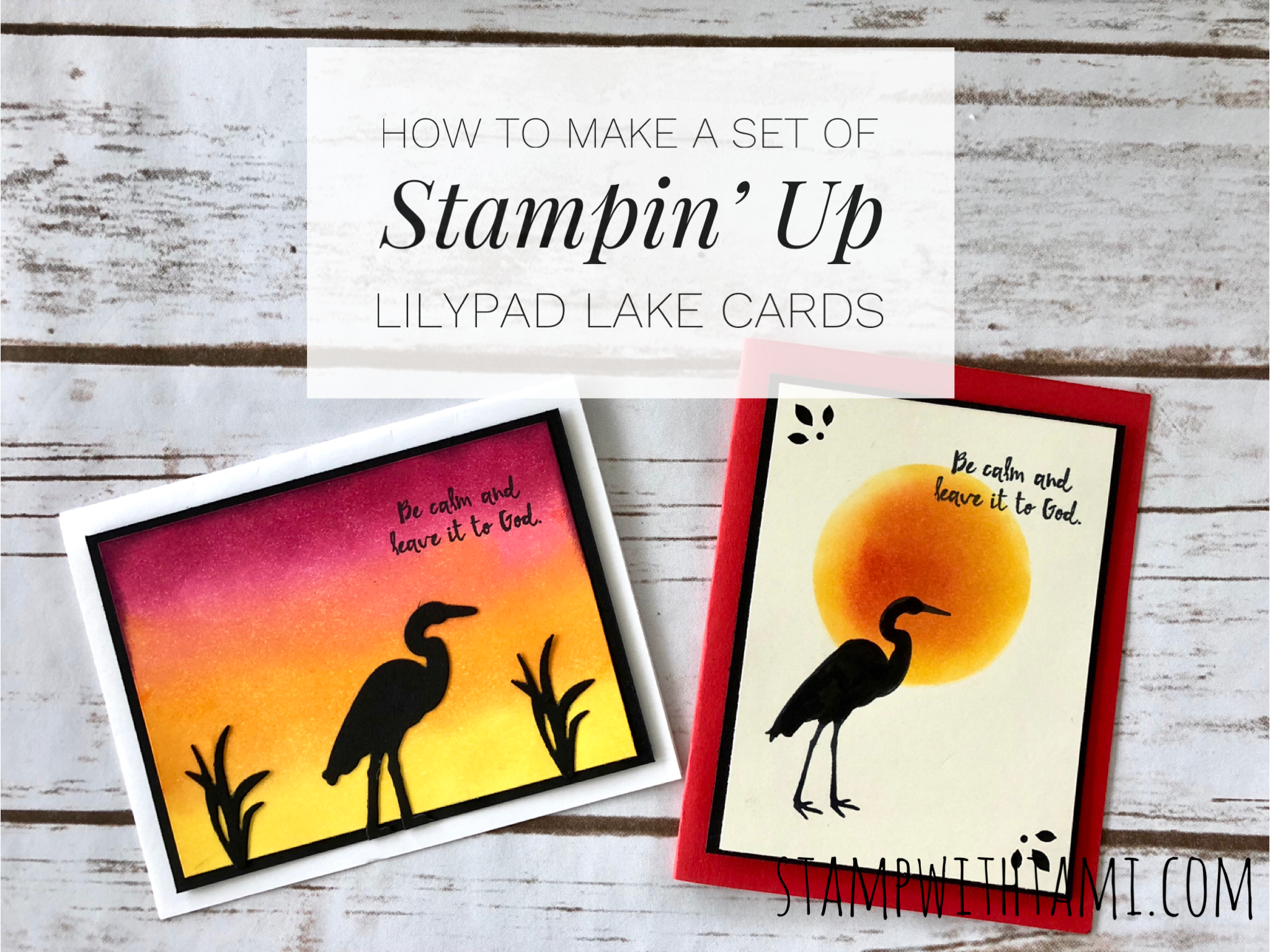 ONLINE CLASS: How To Make A Set Of Lilypad Lake Cards | Stampin Up  Demonstrator   Tami White   Stamp With Tami Crafting And Card Making  Stampin Up Blog
