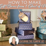 stampin up 4 from 1 dsp boxes with brightly gleaming paper