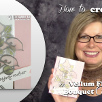BLOG HOP & VIDEO: Stamp It Mother's Day – Make a Vellum Floral Bouquet Card