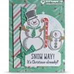 CARD: Snow Way – It's Christmas Already Snowman card