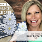 ONLINE CLASS & VIDEO: Gorgeous Daisy Delight Centerfold Card