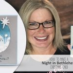 ONLINE CLASS & VIDEO: How to make a Night in Bethlehem Window Card