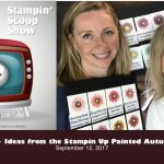 The Stampin Scoop Show – Episode 39 – Painted Autumn Suite Ideas and Color Charts