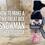 ONLINE CLASS & VIDEO: How to create a Tiny Treat Box Snowman Hot Cocoa Tower