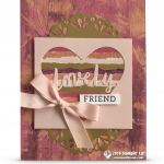 CARD: Lovely Friend  Card from Bloomin' Love