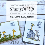 ONLINE CLASS: How to make a set of Animal Outing Cards with Stampin' Blends Markers