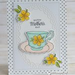CARD: Happy Mother's Day from the Tea Together & Tea Time Set
