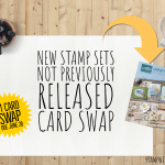 SWAP: New Stamp Sets not on the Pre-Order – Full Card Swap – Due June 28