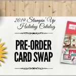SWAP: Stampin Up Holiday Catalog Pre-Order Full Card Swap – Due August 30
