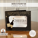 BLOG HOP & VIDEO: Cheers to the New Year Card Class