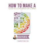 "VIDEO: How to make a God is Love Easter ""wow"" card"
