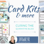 Stampin Scoop Video: Project Kits – the cure for the quarantine blues