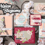 Retiring Spotlight: Parisian Blossoms Part 1 – Forever Blossoms Bundle