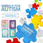 AUTISM FUNDRAISER: Leave a Little Sparkle Card Kit and Autism Fundraiser ends April 15