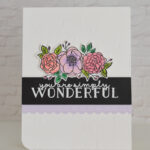 CARD: You are simply wonderful card from the Bloom and Grow Stamps