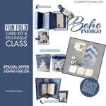 KIT ENCORE: Boho Indigo Medley Kits and Fun Fold Card Class 2nd Chance – Ends July 9