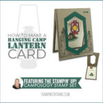 BLOG HOP & VIDEO: How to make a Hanging Camp Lantern Card