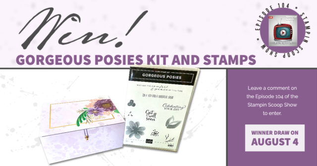 Win Gorgeous Posies Kit And Stamps