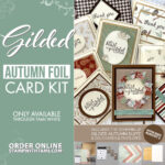 SPECIAL OFFER: Gilded Autumn Suite Metallic Foil Card Kit makes 10 cards – ends August 3