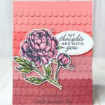 CARD: My thoughts are with you card from the Prized Peony Bundle