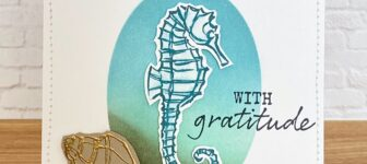 CARD: With Gratitude Seahorse Card from the Seaside Notions Stamps