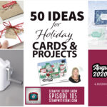 Video: Over 50 Ideas for Holiday Cards & Projects plus new Die Cut Machne