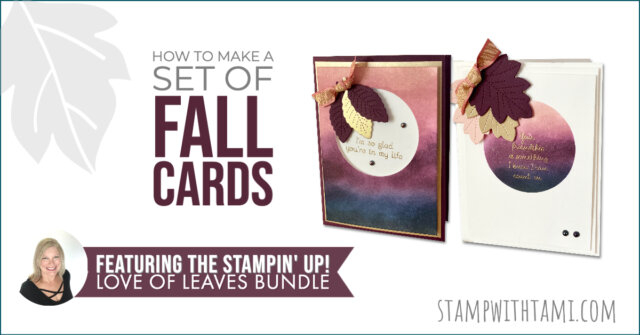 Fall Cards Featuring The Love of Leaves