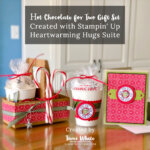 BLOG HOP & VIDEO: How to make the Hot Cocoa for 2 Gift Set