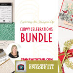 Fun with Curvy Celebrations and more DIY crafting – Episode 111