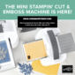 Mini Stampin' Cut & Emboss Die Cut Machine Pre-Order